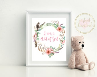 I Am A Child of God Printable Sign, Christening Gift, Baptism GIft, Floral Wreath, Nursery Print, Christian Wall Art, INSTANT DOWNLOAD