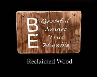 Teacher Gift Be Grateful Be Smart Be True Be Humble Sign Inspirational Sign Reclaimed Wood Sign Inspire Sign Gratitude Sign Coaching #1879