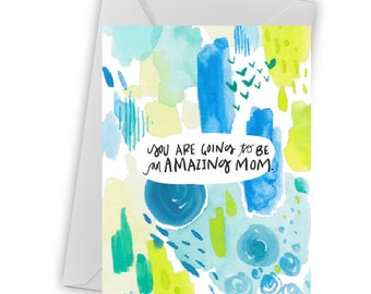 Honest Mother's Day Card- You're going to be an amazing mom- Greeting Cards