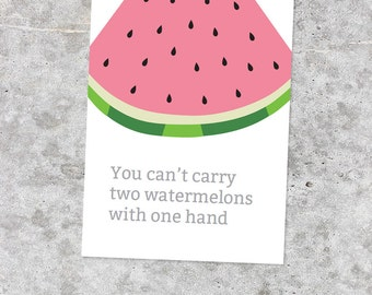 "Poster/card with the proverb ""You can't carry a watermelon with one hand"" - digital download"