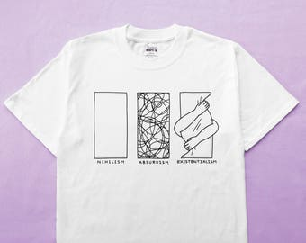 Nihilism Absurdism Existentialism T Shirt - Black and White Philosophy Screen Print Tee