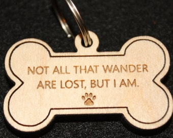 Personalized Dog name tag. Not all that wander are lost, but I am.