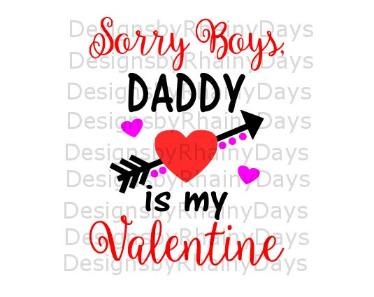 Buy 3 get 1 free! Sorry Boys, Daddy is my Valentine, SVG PNG, Valentine's Day design