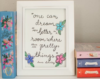 Anne of Green Gables Quote - Wall Art - Illustrated - Floral - Literary Quote - 5x7