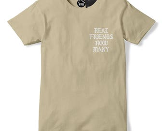 Real Friends How Many T SHIRT Kanye West Style T Shirt Sand Military Green Hoodie Pablo Saint Tshirt Parties in LA T Shirt Yeezus 559