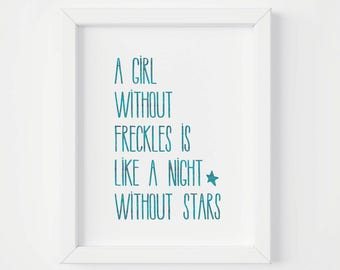 Girls Room Decor, A Girl Without Freckles is Like a Night Without Stars, Nursery PRINTABLE Art 8x10 Print, Instant Download, Daughter Gift
