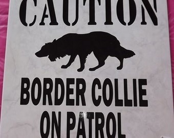 "CAUTION BORDER COLLIE On Patrol -  10"" x 10"" Tile- New -Personalized -  Made to order with your breed of dog !"