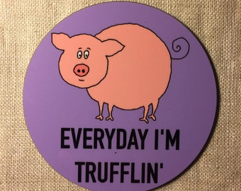 Everyday I'm trufflin' pig high gloss raw back coaster
