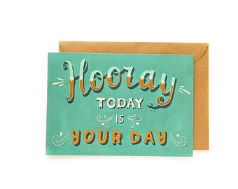 Hooray Today Is Your Day - Handlettered Card - Handlettered Birthday Card - Congratulations card - typography card