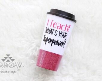 I teach! Whats Your Superpower Mug / Teachers Mug / Teacher Christmas Gift / Teacher Appreciation / Glitter Mug / Gifts for Teacher