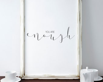 You Are Enough, Printable Poster 8 x 10, Downloadable, Room Decor, Digital File, Instant Wall Art, Love, Inspirational Quote
