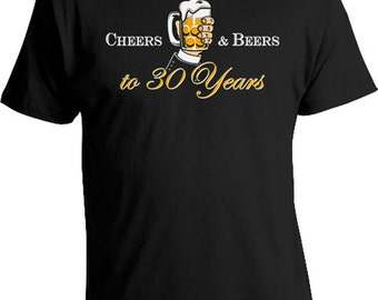 Funny Birthday Shirt 30th Birthday Gifts For Men Custom T Shirt Personalized TShirt Bday Cheers And Beers To 30 Years Old Mens Tee DAT-818