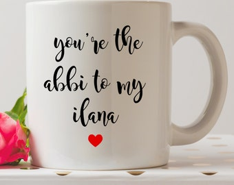 Abbi to Ilana / Ilana to Abbi Broad City Mug | Cute Mugs | Funny Mugs | Contemporary Mugs | Coffee Mug | Funny Quote | Funny gifts | Tv Show