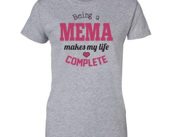 Mema Shirt - Being a Mema Makes My Life Complete T-shirt - Mema Tee - Best Mema Gift - Tshirt for Mema