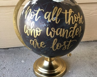 Custom Globe | Hand Lettered Globe | Not all those who wander are lost | Travel | Home Decor