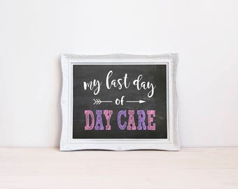 """My Last Day Of Day Care Chalkboard Sign    8""""x10"""" DIGITAL DOWNLOAD Last Day Of Daycare Chalkboard Printable    School Graduation Photo Prop"""