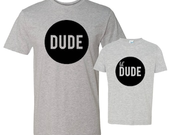 Father Son Shirt, Matching Dad and Son Shirts, Dude and Little Dude Shirts