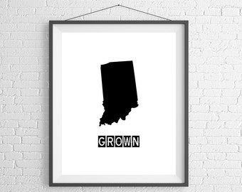 Indiana Grown Print, Indiana Art, Indiana Print, Home Grown, State Art, Indiana Gifts, Indiana Map, State Silhouette, Housewarming Gift