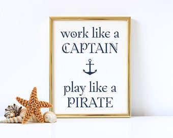 Anchor Print, Work Like A Captain, Play Like A Pirate, Motivational Print, Quote Print, Husband Gift, Nautical Wall Decor, Custom Color