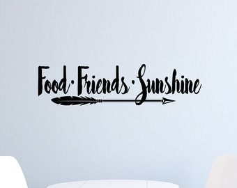 Food Friends Sunshine Quotes | Family Wall Decal | Friends Decor | Wall Decal | Quote Decal | Quote Wall Decal | Wall Quotes | Patio Art