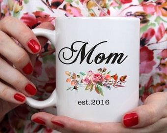 Mom Est Mug - Custom Mom Mug - Mom Mug - Mommy Mug - Gift for Mom - Mom - Mothers - Est Mug