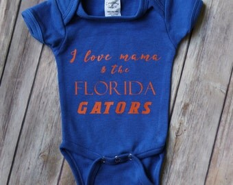 I Love Mama & The Florida Gators Body Suit/Tee // Florida Gator Baby,Gator Onesie,Game Day Onesie,Baby Gator, Florida Baby, New baby, Infant