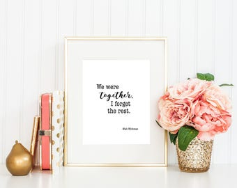 We were together I forget the rest Print, Walt Whitman Quote, Romantic Quotes, Typography Print, Digital Download, Printable Wall Art
