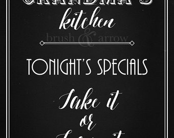 Grandma's Kitchen, Tonight's Specials: Take It or Leave It, chalkboard style printable
