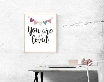 You are so loved, love print, baby shower gift, little girl nursery, you are loved, nursery quote, nursery wall decor
