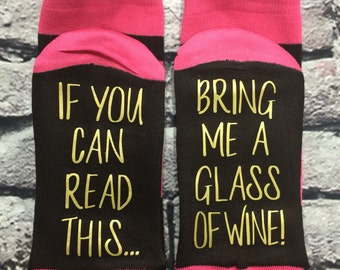 Wine Socks, If you can read this bring me a glass of wine Gift for her Wine lover Birthday Hostess gift for her