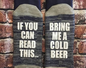 If you can read this bring me a cold beer, Valentine gift Socks Husband Boyfriend gift