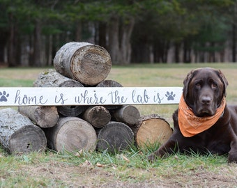 Home Is Where the Lab Is wood sign