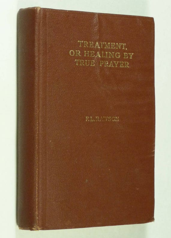 Treatment or Healing by True Prayer Ca. 1940's by Frederick Rawson Hardcover HC - Christian Religion