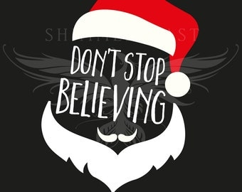 Christmas SVG Cut File | Don't Stop Believing svg | Santa svg | Santa hat svg | Christmas SVG design | Christmas SVG sayings
