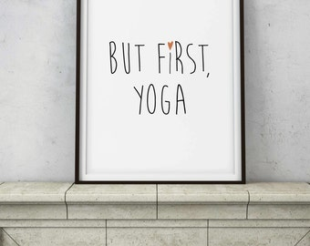 But First, Yoga Sign - Meditation Zen Room Decor - Printable Digital Art - Instant Download - Zen Relaxing Quote Saying - Last Minute Gift