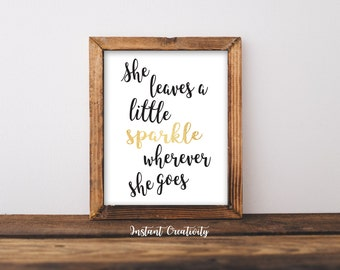 She Leaves a Little Sparkle Wherever She Goes, Printable Art, Inspirational Quote, Print Wall Art, Typography, Wall Print,