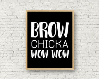 Brow Chicka Wow Wow Printable Wall Art // Black and White Eyebrow Print // Makeup Funny Quote Vanity Decor // 8x10 Instant Digital Sign