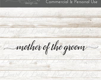 Mother of the Groom Svg File - Wedding Party Svg Files - Mother of the Groom Cut File - Mother of the Groom Dxf File
