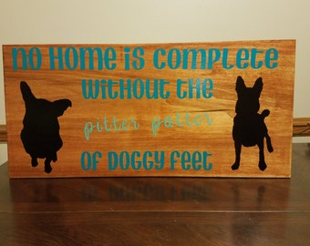A House Is Not Complete Without Doggy Feet - With Picture of Your Dog(s)