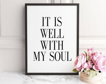 PRINTABLE ART, It Is Well With My Soul, Inspirational Quote,Bible Verse Wall Art, Christian Art, Bible, Scripture Print, Scripture Wall Art
