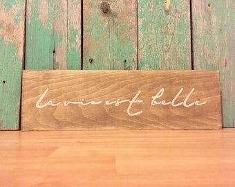 La Vie Est Belle - Life is Beautiful Sign - Chic Home Decor - Shabby Chic Decor - Shabby Chic Signs - French Signs - French Quotes