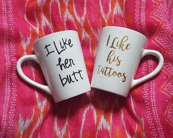 His And Her Coffee Mugs, I Like His Tattoos I Like Her Butt Mugs, Cute Coffee Mugs, His And Her