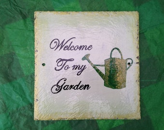 Welcome to my Garden hand painted Slate Sign. 22cm x 22cm Appox