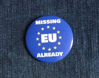 Missing EU Already 58mm pin button badge