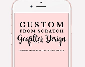 Custom From Scratch Geofilter Design Service