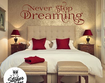 Bedroom Decal - Never Stop Dreaming