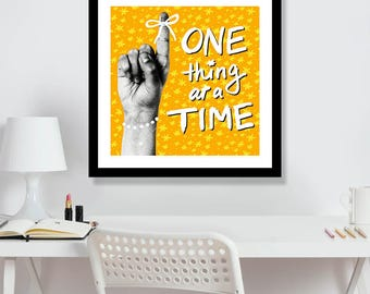 One Thing at a Time 12 x12  Printable Art, Instant download