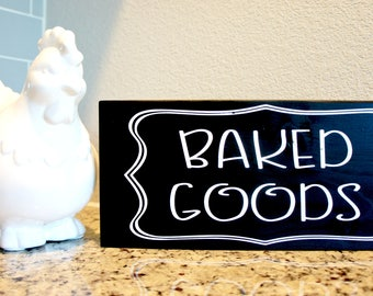 Baked Goods Kitchen Sign - Black and White (Shown) - Color Customizable!