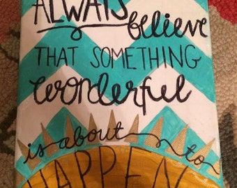 Always Believe that Something Wonderful is About to Happen Canvas