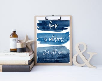 Home is Wherever I'm With You, Printable artwork, watercolor artwork, song lyric, Edward Sharpe, housewarming gift or card